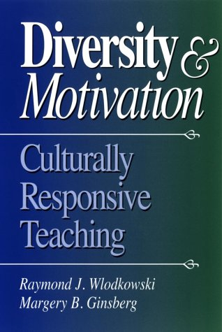 Diversity and Motivation: Culturally Responsive Teaching 9780787967420
