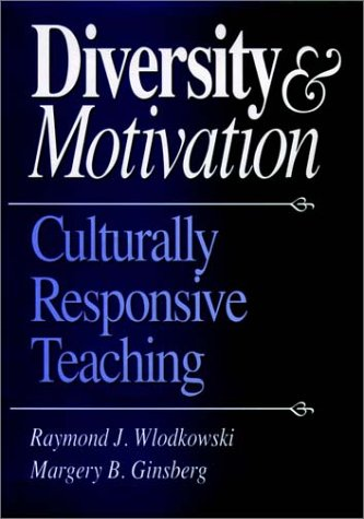 Diversity and Motivation: Culturally Responsive Teaching 9780787901264