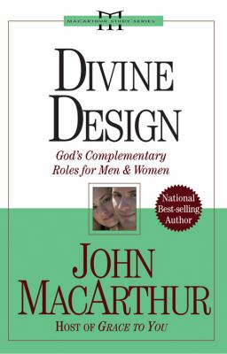 Divine Design: God's Complementary Roles for Men and Women 9780781443678