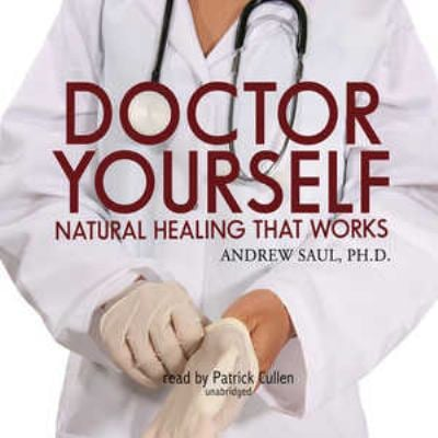 Doctor Yourself: Natural Healing That Works 9780786167432