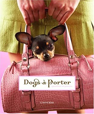 Dogs-A-Porter: Pooches in Purses (9780789315595) photo