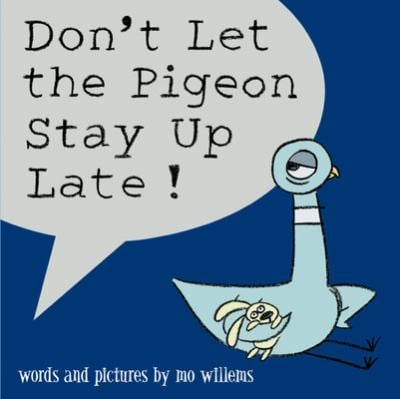 Don't Let the Pigeon Stay Up Late! 9780786837465