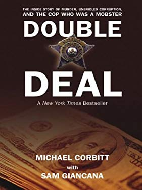 Double Deal: The Inside Story of Murder, Unbridled Corruption, and the Cop Who Was a Mobster 9780786255917