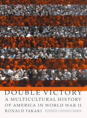 Double Victory: A Multicultural History of America in World War II 9780786120413