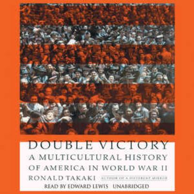 Double Victory: A Multicultural History of America in World War II 9780786197088