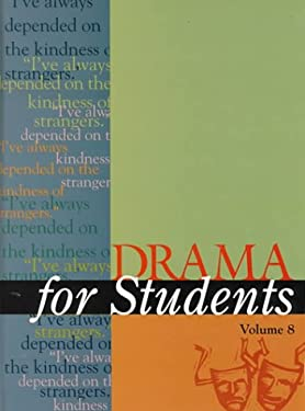 Drama for Students: Presenting Analysis, Context and Criticism on Commonly Studied Dramas 9780787640828
