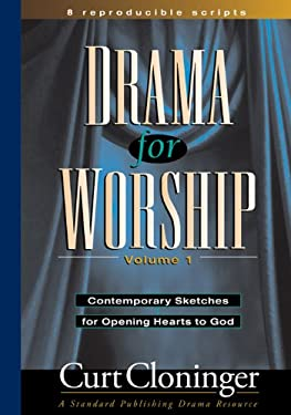 Drama for Worship Volume 1: Contemporary Sketches for Opening Hearts to God 9780784709160