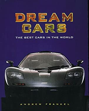 Dream Cars: The Best Cars in the World 9780789208439