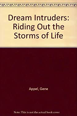 Dream Intruders: Riding Out the Storms of Life 9780784700518