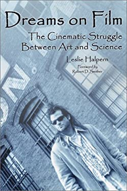 Dreams on Film: The Cinematic Struggle Between Art and Science 9780786415960