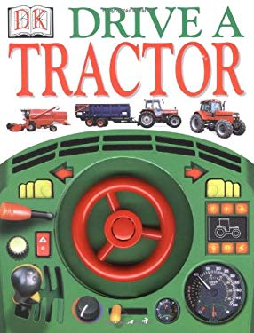 Drive a Tractor [With Beep Beep Steering Wheel] 9780789447432