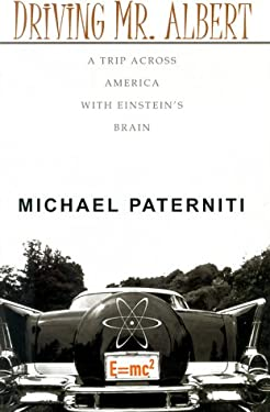Driving Mr. Albert: A Trip Across America with Einstein's Brain 9780783892986
