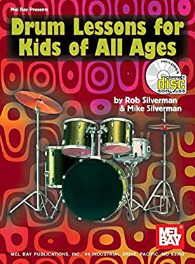 Drum Lessons for Kids of All Ages [With CD] 9780786630073