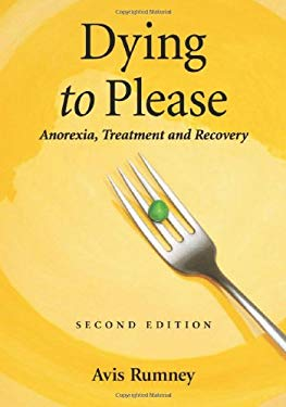 Dying to Please: Anorexia, Treatment and Recovery 9780786443789
