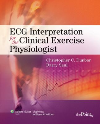 ECG Interpretation for the Clinical Exercise Physiologist 9780781778657