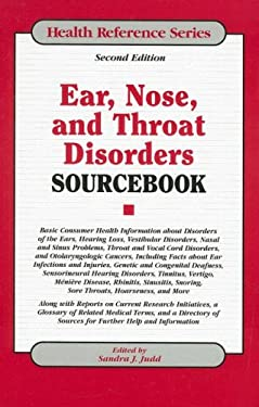 Ear, Nose, and Throat Disorders Sourcebook: Basic Consumer Health Information about Disorders of the Ears, Hearing Loss, Vestibular Disorders, Nasal a 9780780808720