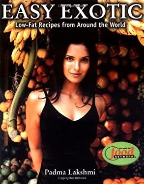Easy Exotic: Low-Fat Recipes from Around the World 9780786886128