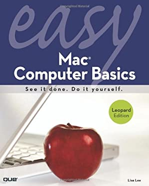 Easy Mac Computer Basics: Leopard Edition 9780789738080