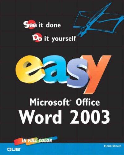 Easy Microsoft Office Word 2003 9780789729651