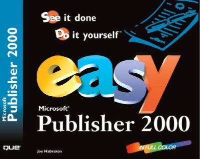 Easy Microsoft Publisher 2000 9780789719683