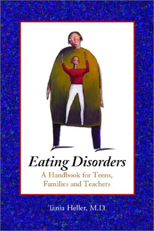 Eating Disorders: A Handbook for Teens, Families, and Teachers 9780786414789