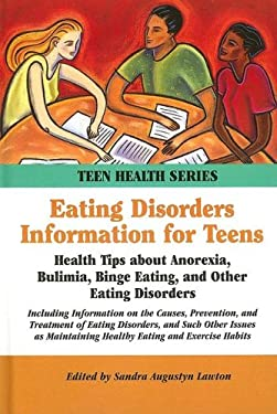 Eating Disorders Information for Teens: Health Tips about Anorexia, Bulimia, Binge Eating, and Other Eating Disorders 9780780807839