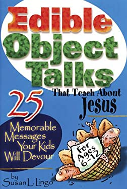 Edible Object Talks That Teach about Jesus 9780784711842