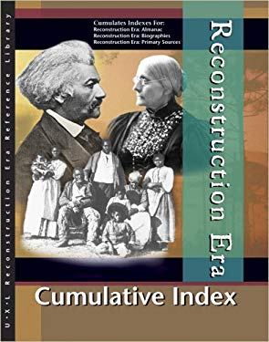 Reconstruction Era Reference Library: Cumulative Index 9780787692209
