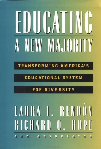 Educating a New Majority: Transforming America's Educational System for Diversity 9780787901301