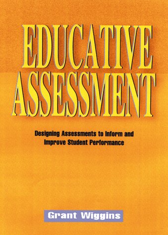 Educative Assessment: Designing Assessments to Inform and Improve Student Performance 9780787908485