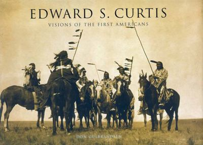 Edward S. Curtis: Visions of the First Americans 9780785826507