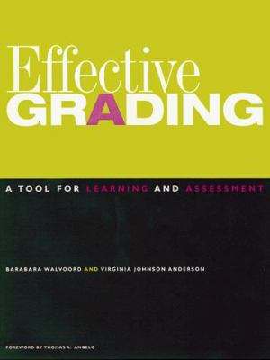 Effective Grading: A Tool for Learning and Assessment 9780787940300