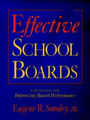 Effective School Boards: Strategies for Improving Board Performance 9780787946920