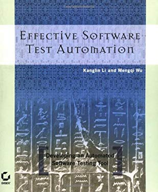 Effective Software Test Automation: Developing an Automated Software Testing Tool 9780782143201