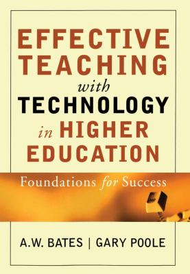 Effective Teaching with Technology in Higher Education: Foundations for Success 9780787960346