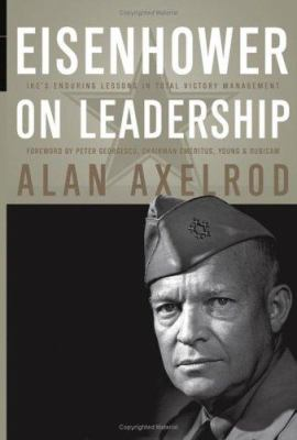 Eisenhower on Leadership: Ike's Enduring Lessons in Total Victory Management 9780787982386