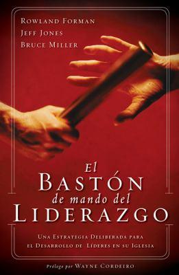 El Baston de Mando del Liderazgo 9780789912893