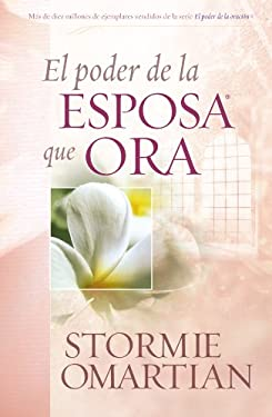 El Poder de la Esposa Que Ora = The Power of a Praying Wife 9780789909350