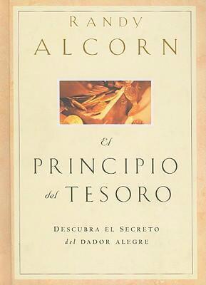 El Principio del Tesoro: Descubra el Secreto del Dador Alegre = The Treasure Principle 9780789910325