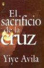 El Sacrificio de la Cruz 9780789900753