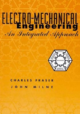 Electro-Mechanical Engineering: An Integrated Approach 9780780311428