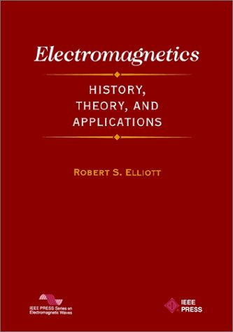 Electromagnetics: History, Theory, and Applications 9780780353848