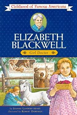 Elizabeth Blackwell: Girl Doctor 9780785791393