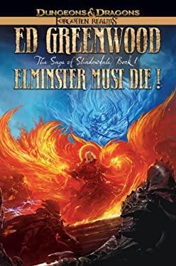 Elminster Must Die! 9780786951932
