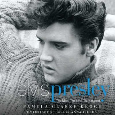 Elvis Presley: The Man, the Life, the Legend 9780786180554