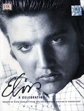 Elvis a Celebration: Images of Elvis Presley from the Elvis Presley Archive at Graceland 3138914