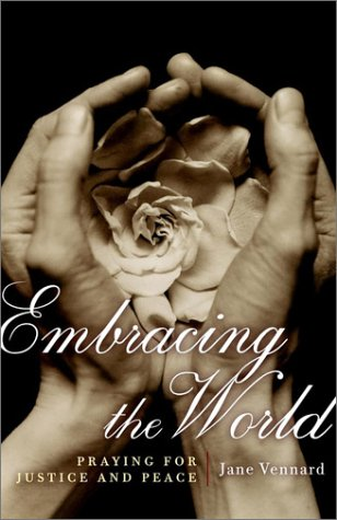 Embracing the World: Praying for Justice and Peace 9780787958879