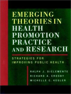 Emerging Theories in Health Promotion Practice and Research: Strategies for Improving Public Health 9780787955663