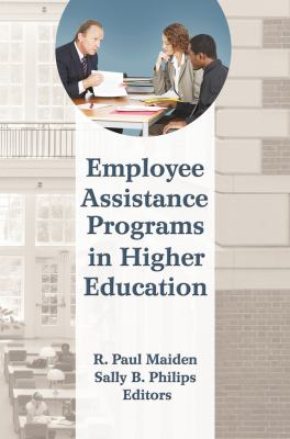 Employee Assistance Programs in Higher Education 9780789036995