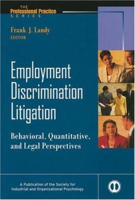 Employment Discrimination Litigation: Behavioral, Quantitative, and Legal Perspectives 9780787973032